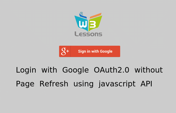 Google OAuth 2 0 Ajax Login using jQuery, PHP & MYSQL - W3lessons