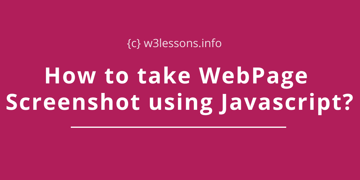 How to capture webpage screenshot using javascript?